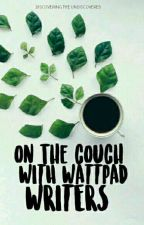 On The Couch with Wattpad Writers by tatteredhearts