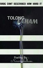 Tolong Faham by NurariqahAlham
