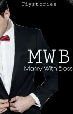 Marry With Boss by tiystories