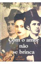 COM O AMOR NÃO SE BRINCA by regarofalo