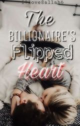 The billionaire's Flipped Heart by i7love8allah6