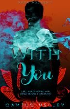 With You © [P#1] by CamiloHelley