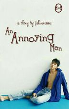 AN ANNOYING MAN (BxB). by exRavin