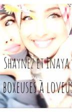 Chronique de Shaynez et Inaya - De boxeuses à loveuses by NinaDsevran