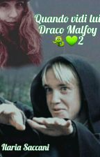 |Quando vidi lui:Draco Malfoy 2|Fan~Fiction|vol.2♥️ by ThomasMoroni