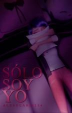 Solo soy yo. [Completa] by AlexSolaris234