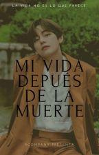 MI VIDA DESPUÉS DE LA MUERTE [VHOPE] [SAGA MDDM] SEGUNDA TEMPORADA by ralexandra25