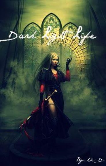 Dark Light Life