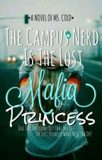 The Campus Nerd Is The Lost Mafia Princess by Lhyn-LhynWP
