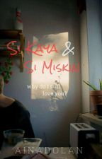 Si Kaya & Si Miskin [COMPLETED] by AinaShamimi__