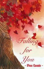 Falling For You by DheeCassieII