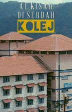 Al Kisah Di Sebuah Kolej by zaperan