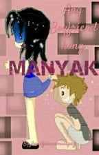 Ang boyfriend kong MANYAK by jhoneljoannemacapaz