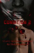 CONDITION 2 - l.s by HolyFetuslarry
