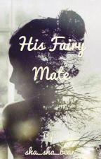 His Fairy Mate by sha_sha_unicorns