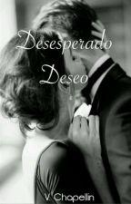 Desesperado Deseo by CharlotteVives