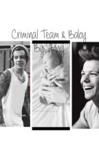 Criminal Team and Baby/CZ/ Larry Stylinson BOOK 2 by Anny695
