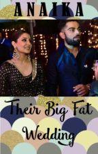 Their Big Fat Wedding | ✓ by Anaika_18