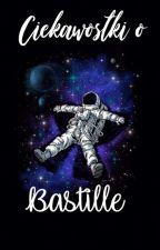 Ciekawostki o Bastille by _Aikoo_