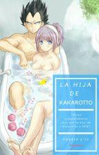 La hija de Kakarotto (Vegeta y tú) by Sayayin97