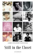 Still in the Closet / Larry Fanfiction by Aleksas96