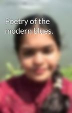 Poetry of the modern blues.  by AlefiyahOlia