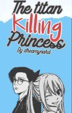 The Titan killing princess (Levi x Lucy) by animecat21