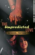 The Unpredicted Love💜💖 by Fangirl_Parthian