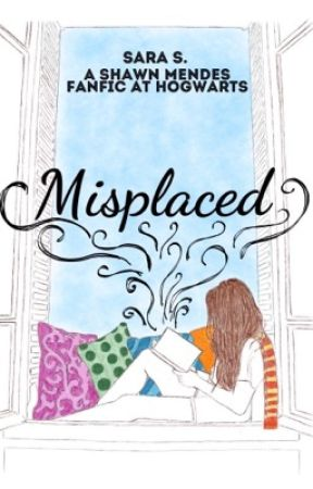 Misplaced - S.M. Fanfic in Hogwarts by GeekEvergirl