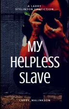 My Helpless Slave by Lovely_Tomlinsons_