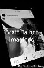 Brett Talbot imagines by findthatfantasy