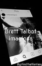 Brett Talbot imagines by findthatfantasy