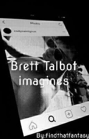 Brett Talbot imagines -   New crush - Wattpad