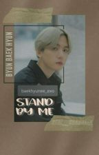 Stand By Me [Oneshoot] by real__chanbaek