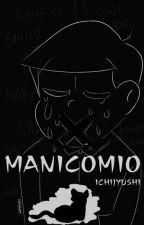 Manicomio (IchiJyushi) by Mapachedecolores