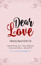 Dear Love by imaginator1D