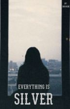 Everything is Silver by SKRoche