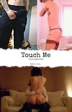 Touch Me [Larry Stylinson] +18 by Lala_lalap