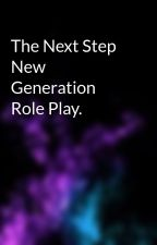 The Next Step New Generation Role Play. by -The_Unparallels-