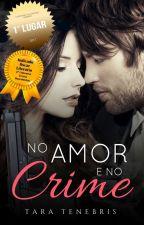 No amor e no crime (Máfia Giostra #1) by RubiconVenus