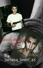Jason McCan's girl ♥Ag-JM♥ (ON HOLD)   by Jariana_lover_45