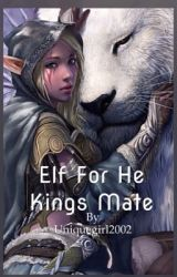 Elf for the Kings Mate  by uniquegirl2002