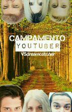 Campamento youtuber ((ACTUALIZACIONES LENTAS)) by VSdreamcatcher
