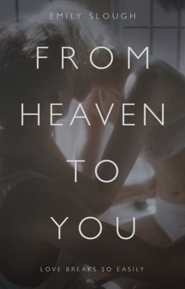 From Heaven to You by EmSlough
