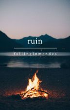 ruin | s.m. by fallinginmendes
