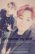 Of course, my lord ~ Jikook by CiasteczkooYoona