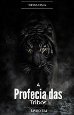 A Profecia das Tribos - Livro Um by leonahalk