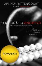 O Bilionário Vingativo by Amanda_Bittencourt