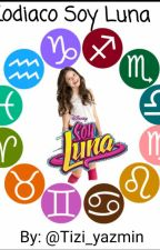 Zodiaco Soy Luna by Tizi_yazmin