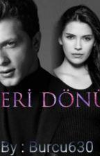 GERİ DÖNÜŞ ( ÇOK YAKINDA .. ) by Burcu630